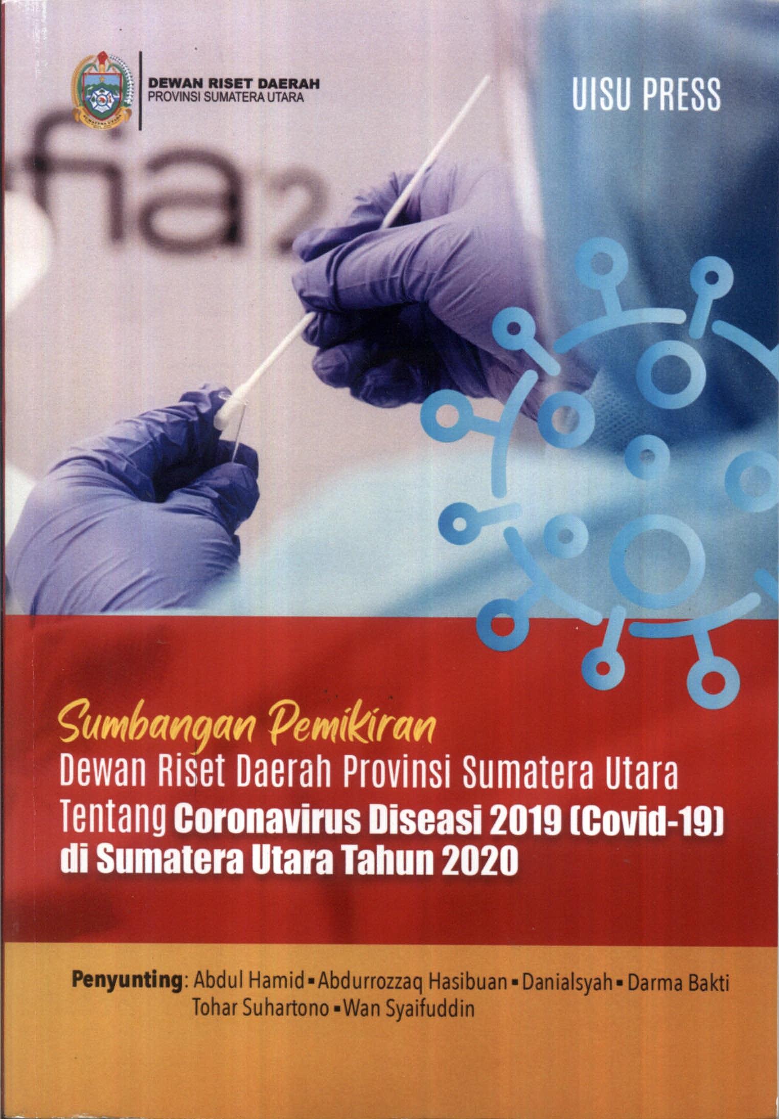 Sumbangan Pemikiran Dewan Riset Daerah Provinsi Sumatera Utara tentang Coronavirus Diseasi 2019 (Covid-19) di Sumatera Utara tahun 2020